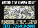 (Cash Paid) For Unwanted Atvs and Utvs Running or Not