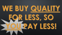 QUALITY FOR LESS!